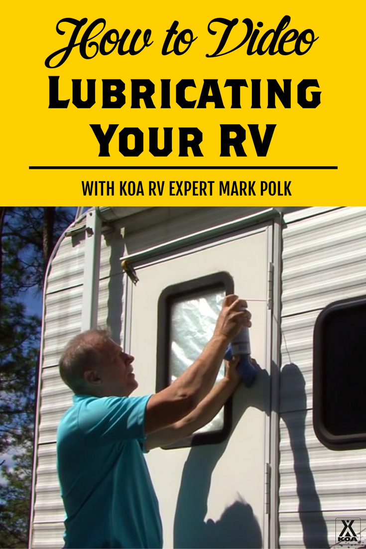 How To Lubricate Your Rv Koa Camping Blog