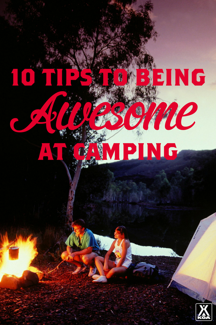 10 Tips to Be Awesome at Camping