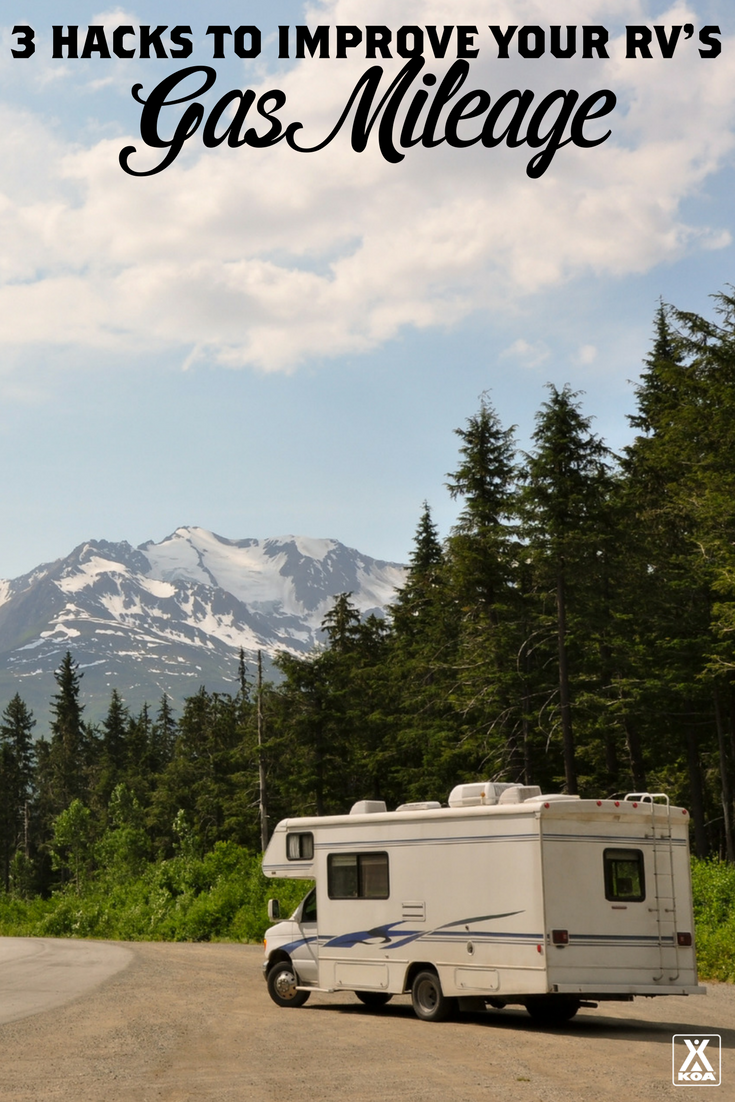 3 gas mileage hacks for your rv improve your rv s mpg koa