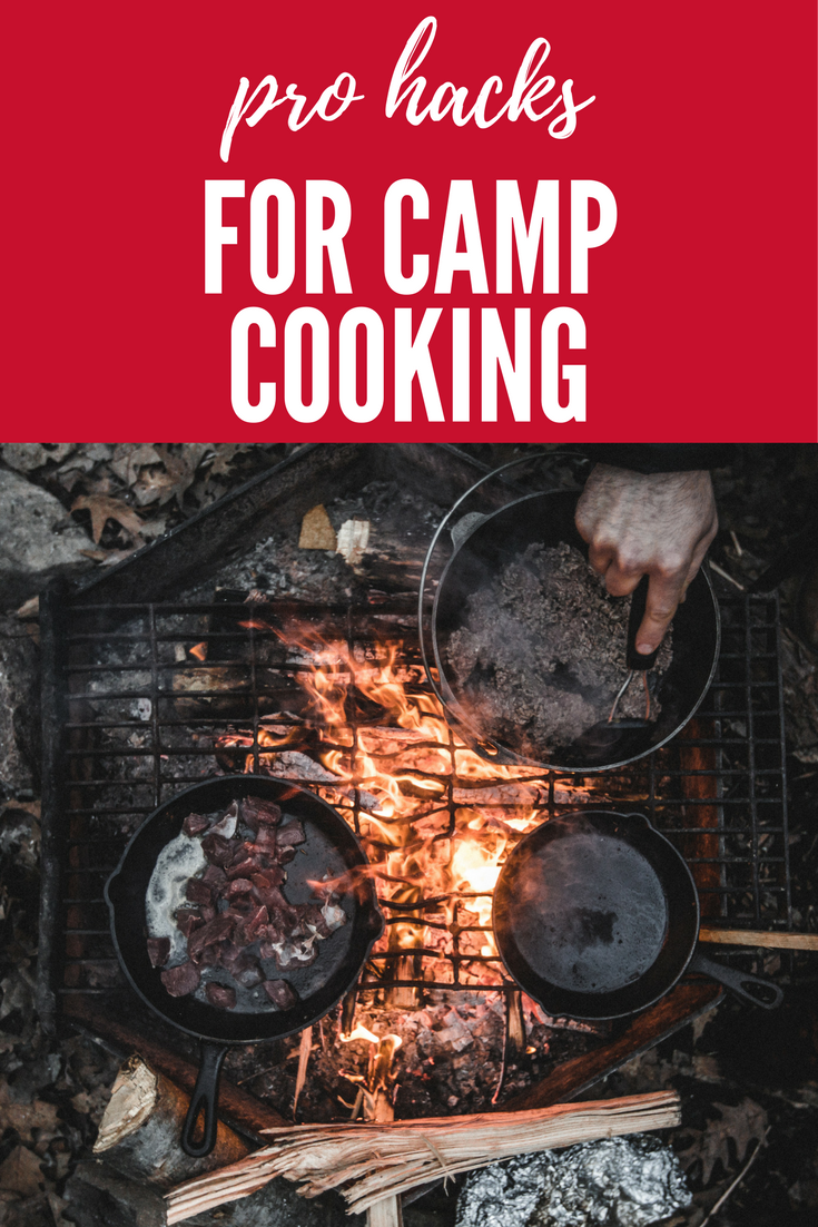 Become a pro with these camp cooking hacks