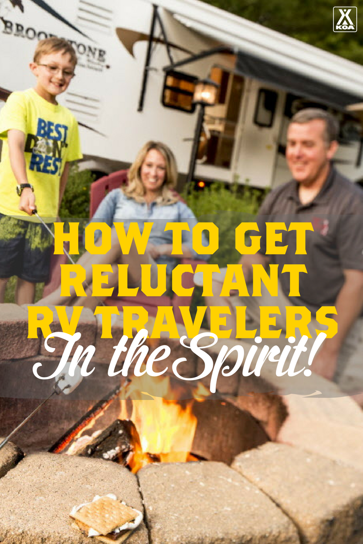 How to Get Reluctant RV Travelers in the Spirit - It's easier than you might think!
