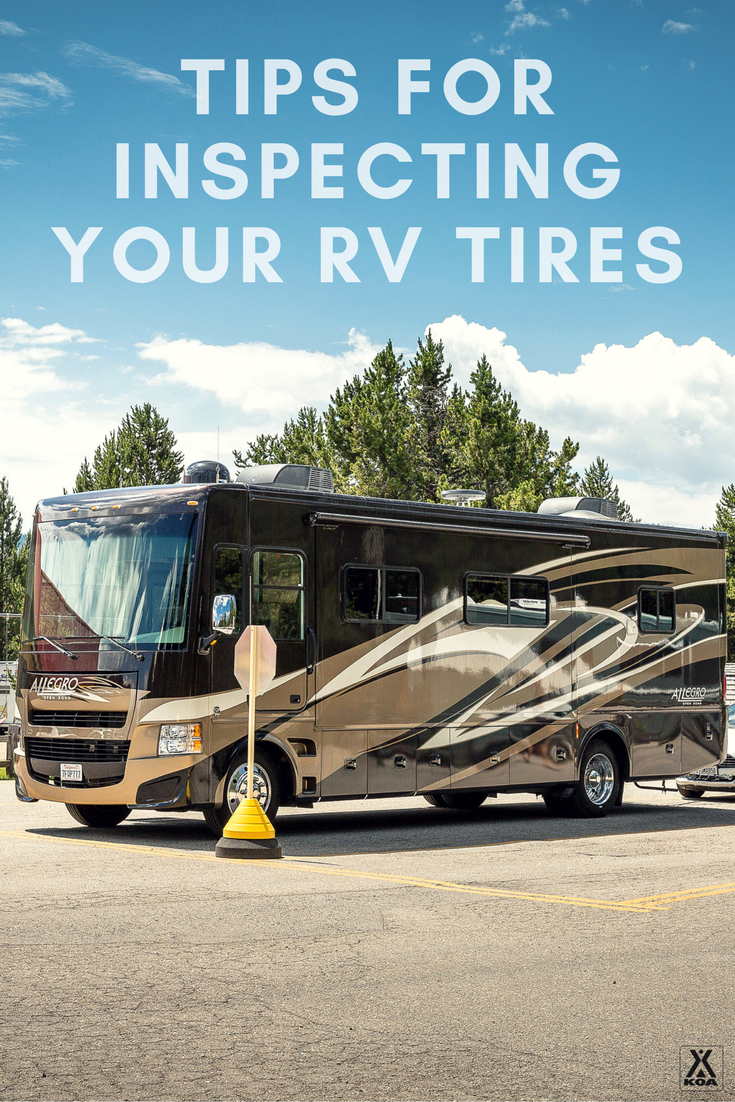 Tire safety is one of the most important things to keep in mind when RVing.