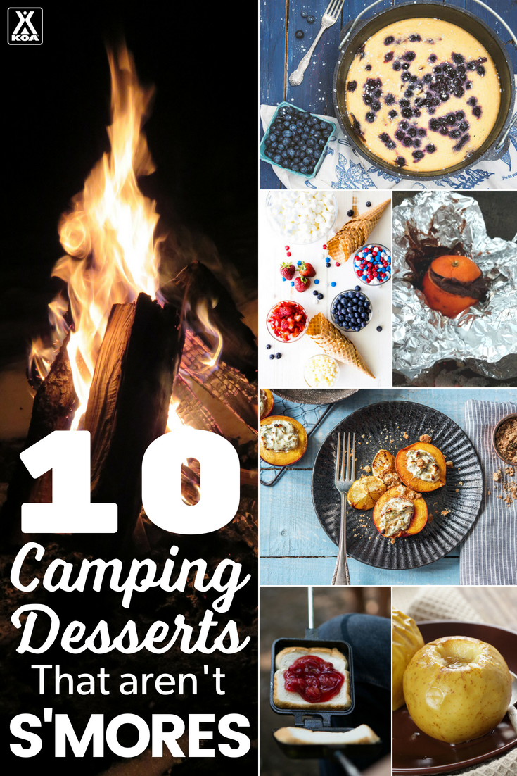 Camping doesn't always have to mean s'mores. Try these desserts!
