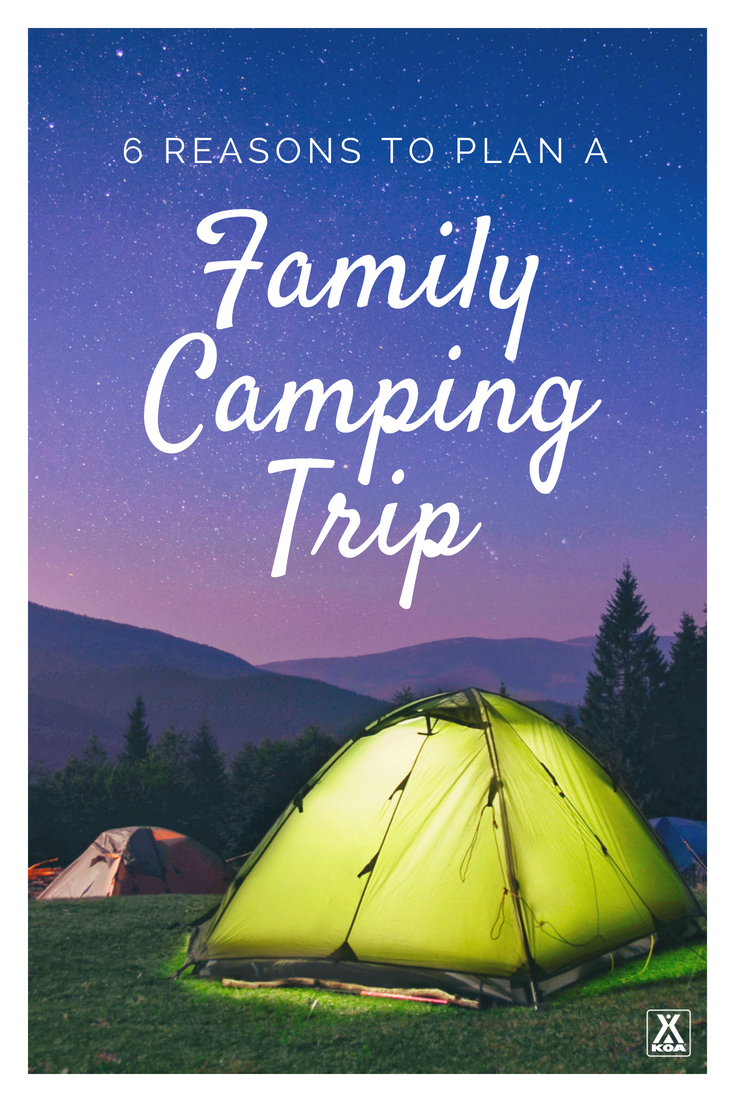 Here's why you need to plan a family camping trip