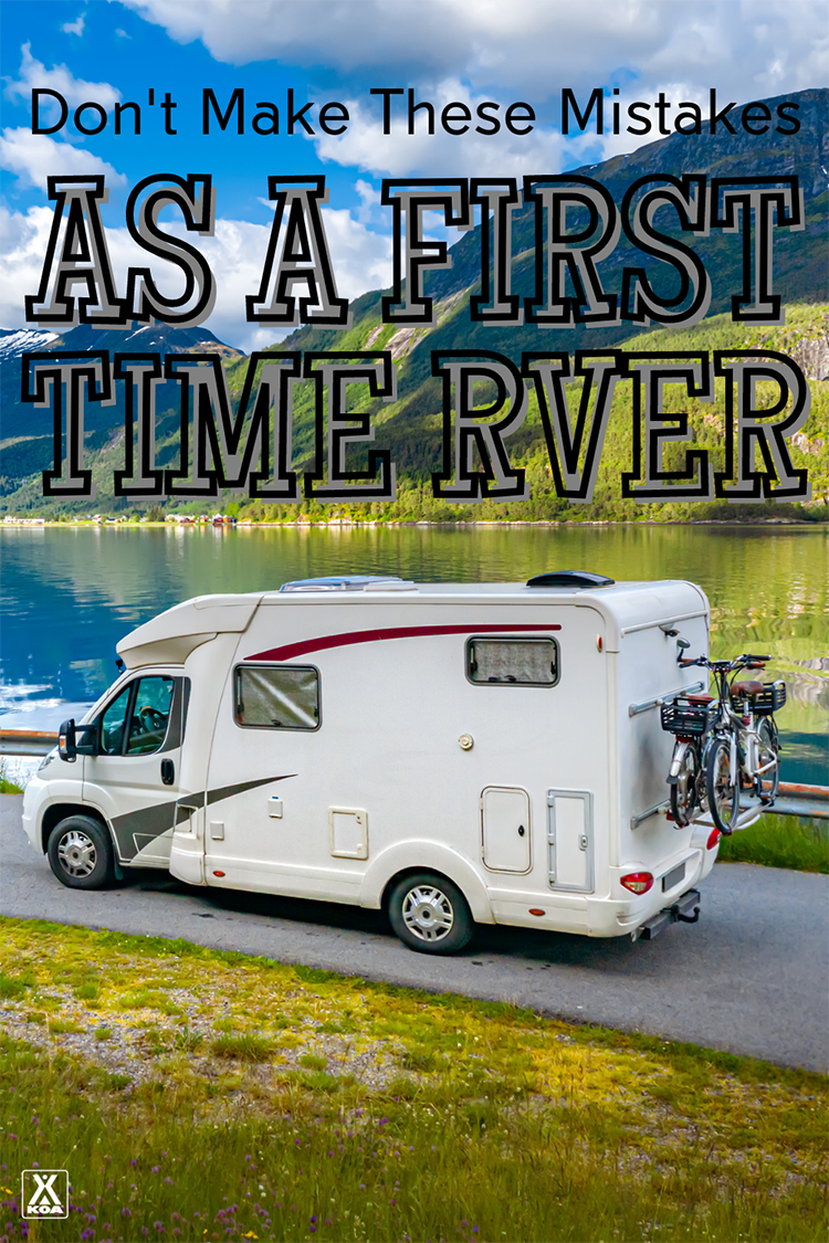 The Family Motor Coach Association shares nine tips to ensure first-time RVers don't make simple mistakes as they take on their first trips.
