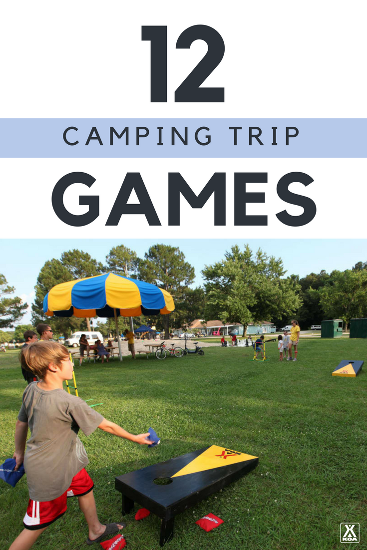 Play these camping trip games.
