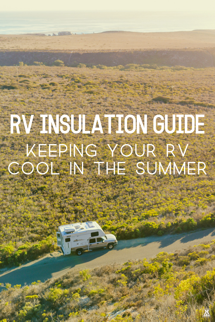 Your ultimate guide to staying cool while RV camping this summer. Learn more about RV insulation, tips for staying cool while RV camping & more!