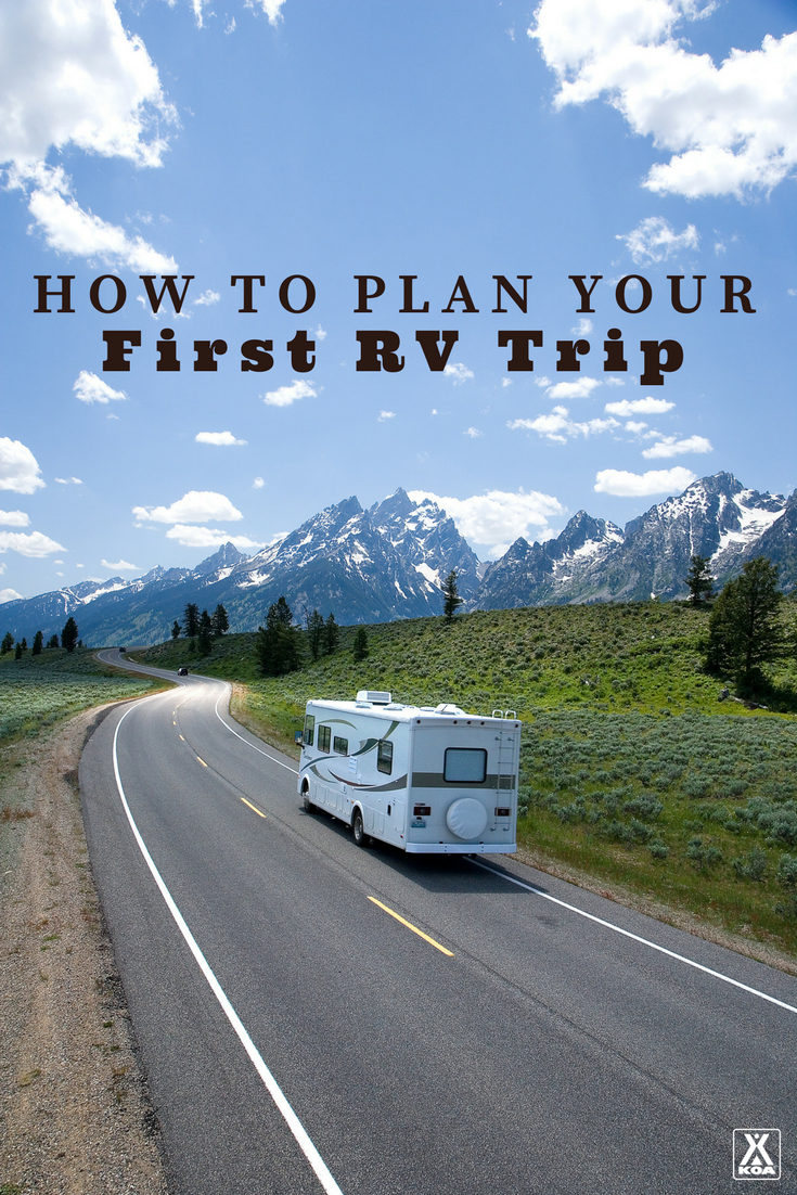 How To Plan Your First Rv Road Trip Koa Camping Blog