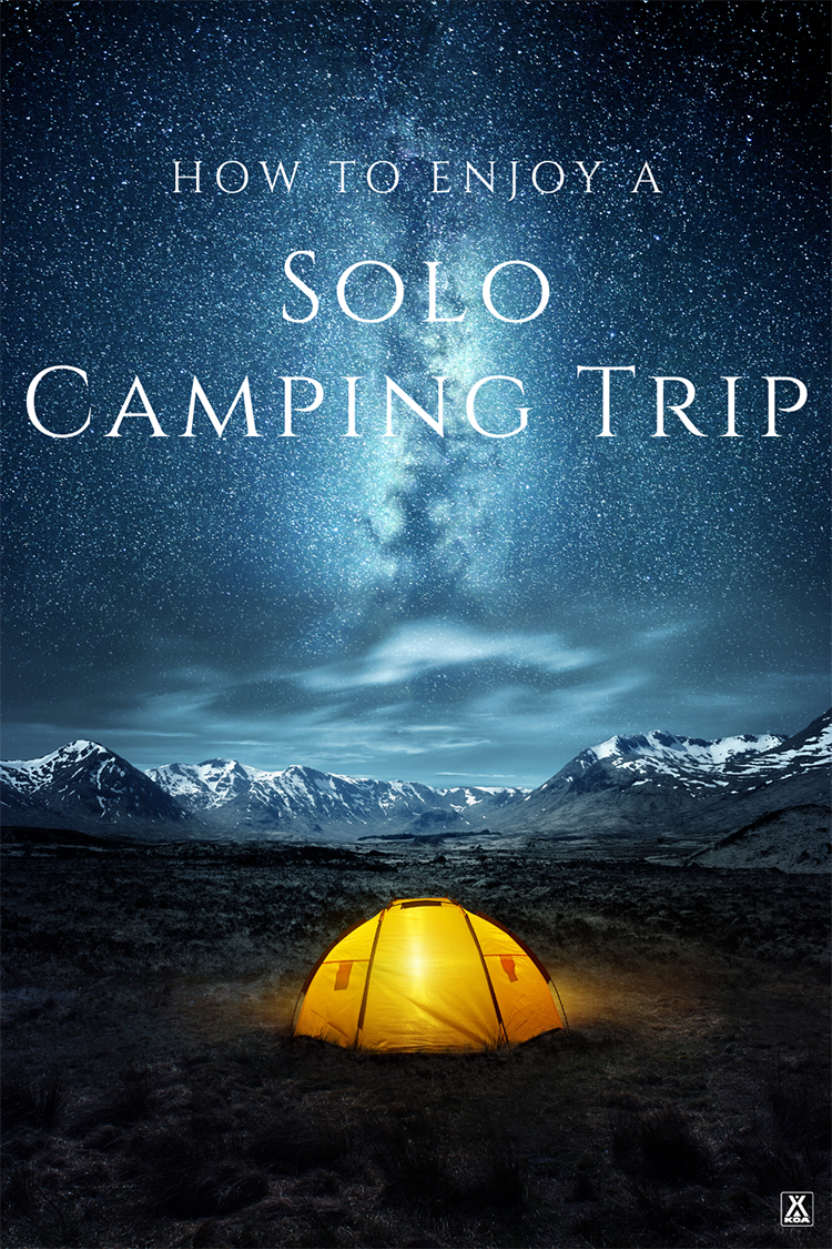 Social distancing might just be the perfect excuse to get out and try a solo camping trip. Here's how you can get the most out of a solo adventure in the great outdoors.