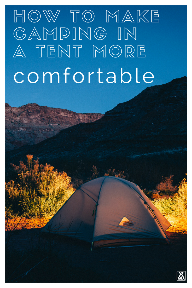 Use our expert tips to make tent camping more comfortable