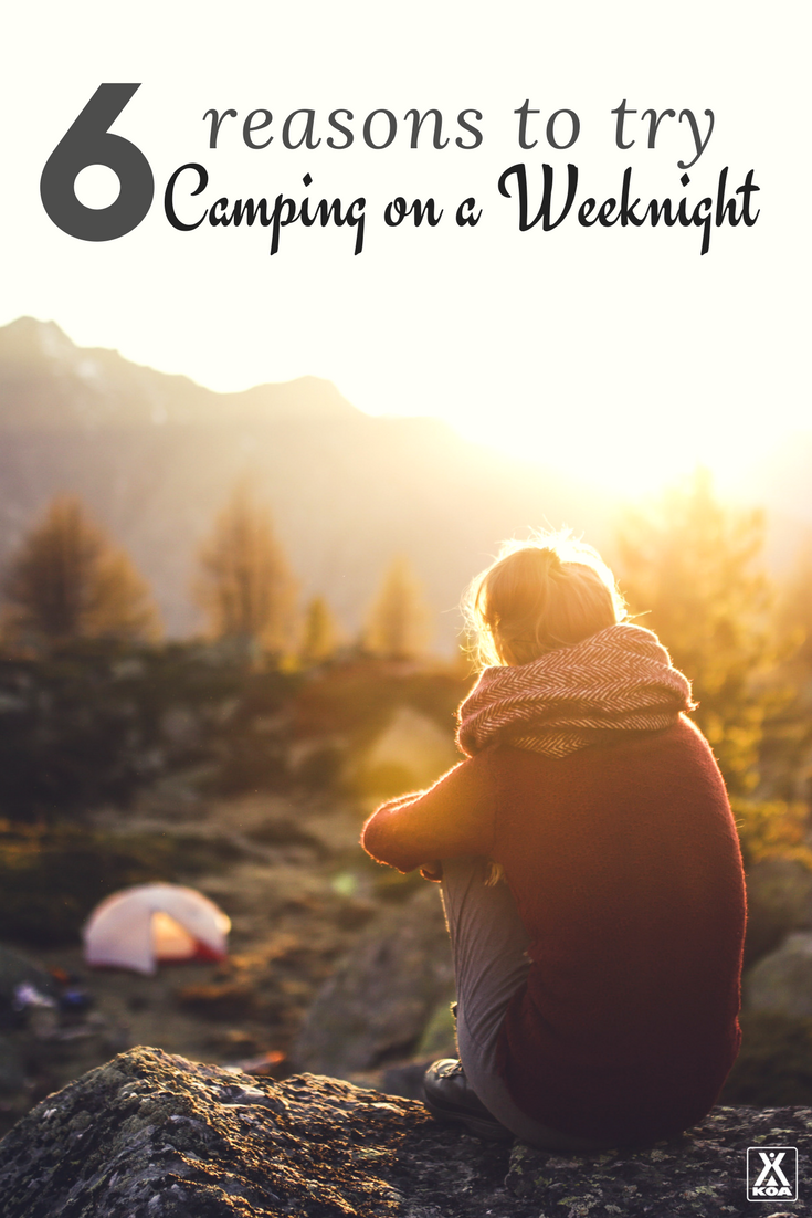 Try camping on a weeknight!