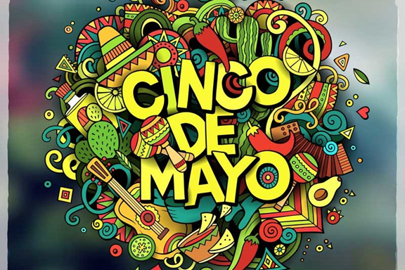 CINCO DE MAYO WEEKEND