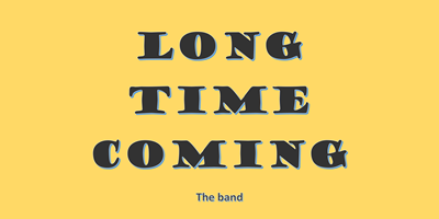 Long Time Coming - The Band