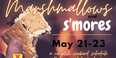 Marshmallows & S'Mores Weekend