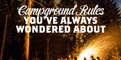 Campground Rules You've Always Wondered About