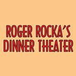 Roger Rocka's Dinner Theatre/Good Company Players 2nd Space Theatre